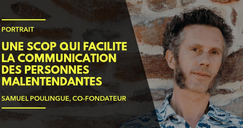 Portrait D'une Scop Qui Facilite La Communication Aux Personnes Malentendantes Et De Son Co-fondateur, Samuel Poulingue, Par Jobsense