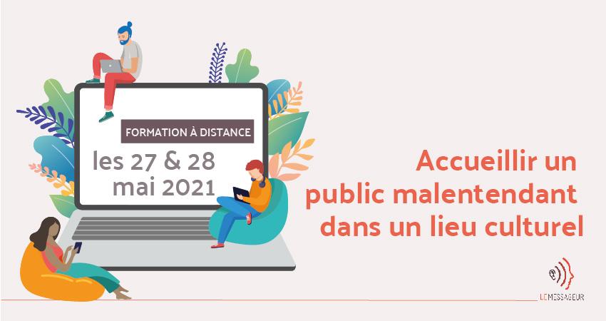 formation accueillir un public malentendant dans un lieu culturel - session des 27 et 28 mai 2021