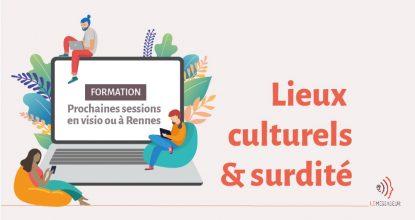 """Inscrivez-vous à Nos Prochaines Session De Formation """"Lieux Culturels Et Surdité"""""""